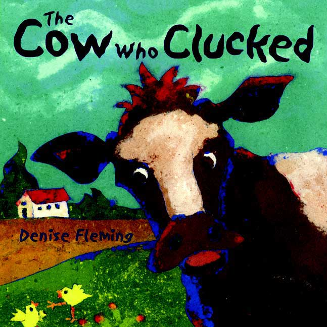 The Cow Who Clucked By Fleming, Denise