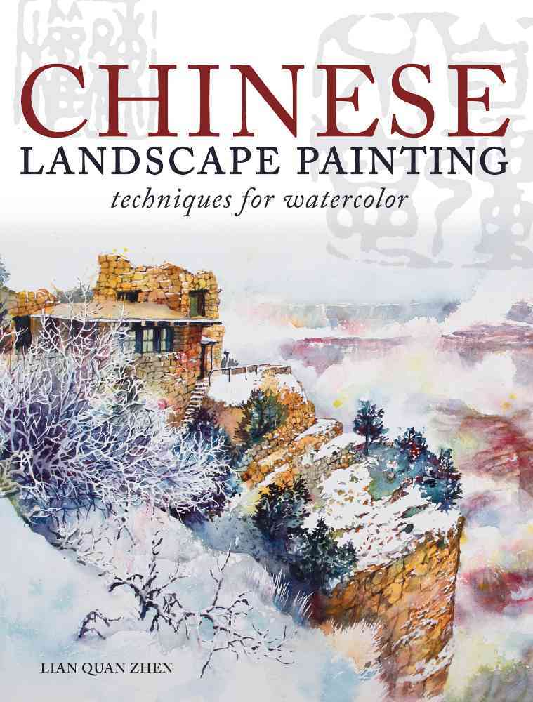 Chinese Landscape Painting Techniques for Watercolor By Zhen, Lian Quan